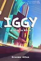 Iggy - A Star is Born by Graeme Allan