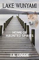 Lake Wunyami - Home of Haunted Spirits by Joy Loggie