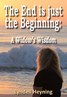 The End is Just the Beginning by Lyndell Heyning