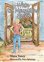 When the Mountains Spoke by Alana Vaney