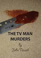 The TV Man Murders by John Tessell