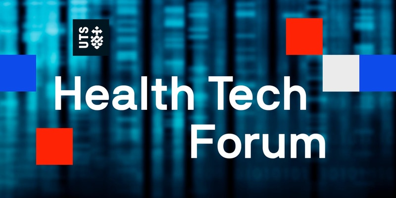 UTS Health Tech Forum