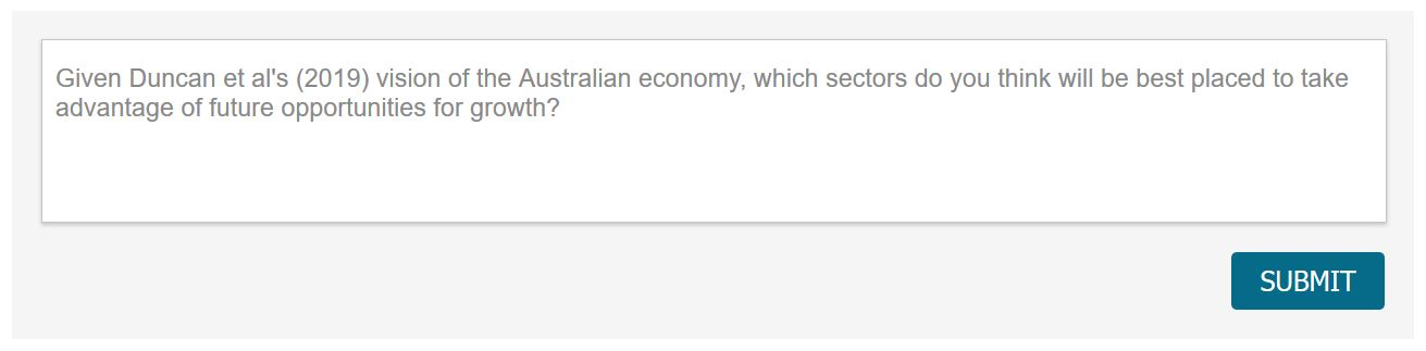 A screenshot of a comments from the Canvas LMS, containing the question 'Given Duncan et al's (2019) vision of the Australian economy, which sectors do you think will be best placed to take advantage of future opportunities for growth?'