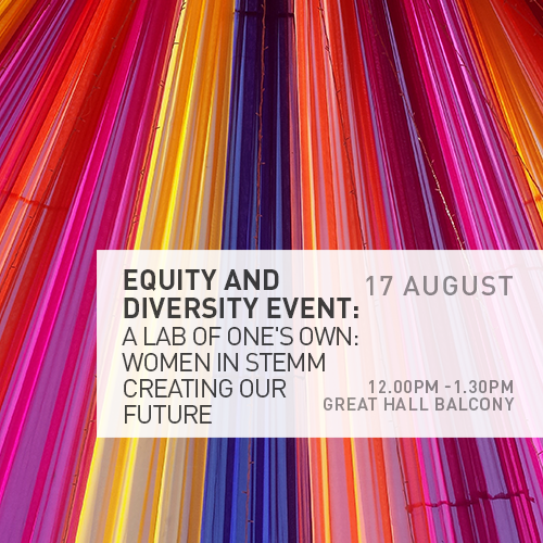 Equity and Diversity – A Lab of One's Own: Women in STEMM Creating Our Future