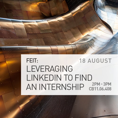 FEIT Event: Leveraging LinkedIn to find an Internship