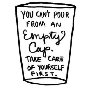 illustration of cup with text you can't pour from an empty cup. take care of yourself first.