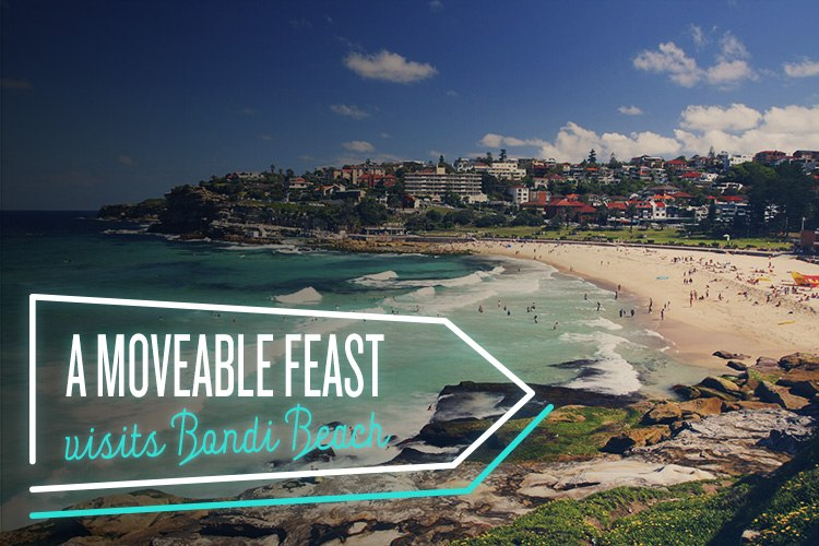 True Local Bondi A Moveable Feast