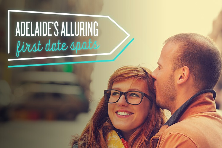 Alluring First Date Spots in Adelaide