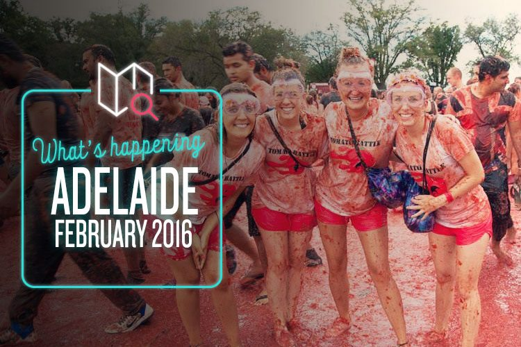 Whats Happening in Adelaide this February 2016