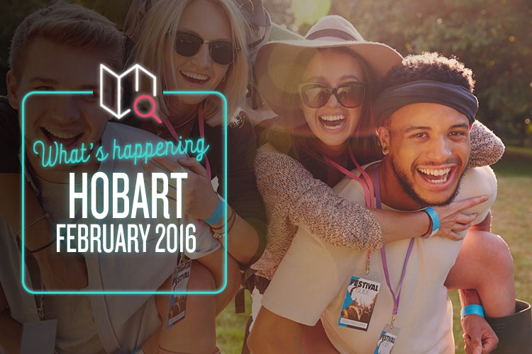 What's Happening in Hobart February 2016