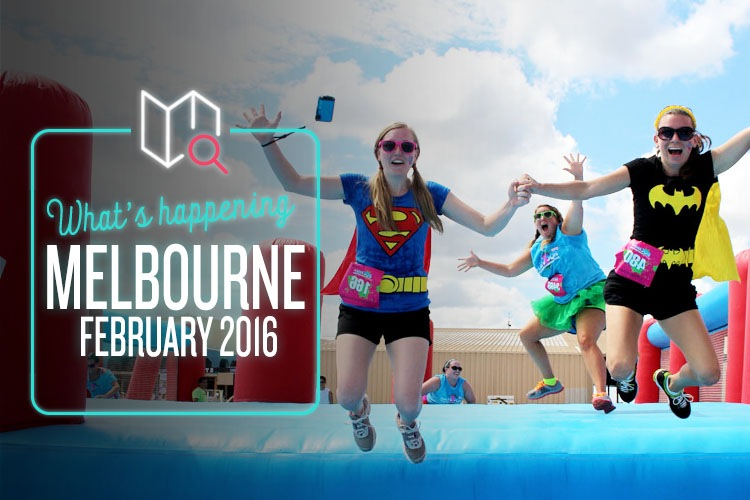 Whats Happening in Melbourne February 2016