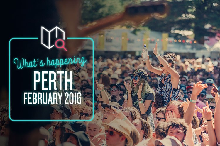 What's Happening in Perth this February 2016