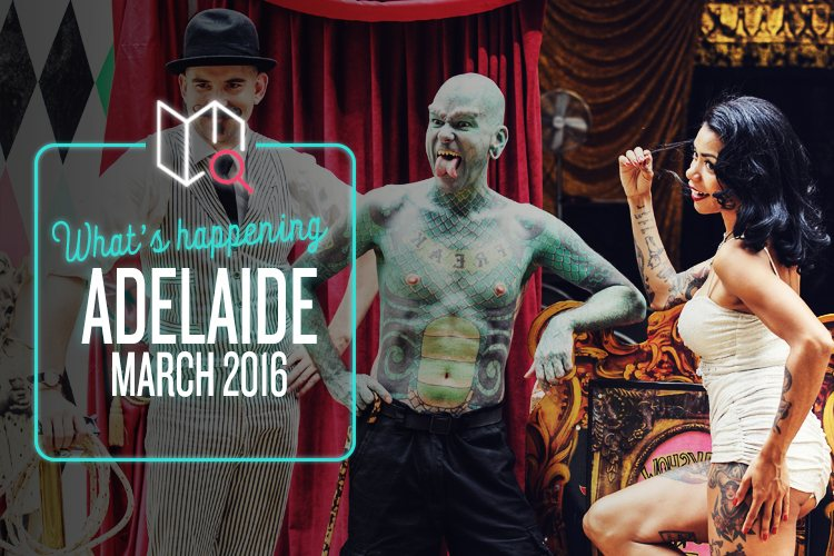 Whats Happening in Adelaide this March 2016