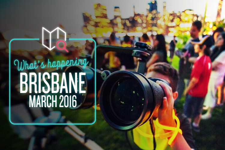 Whats Happening in Brisbane March 2016