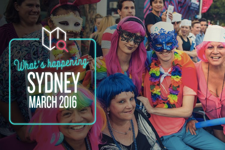 Whats Happening in Sydney this March 2016
