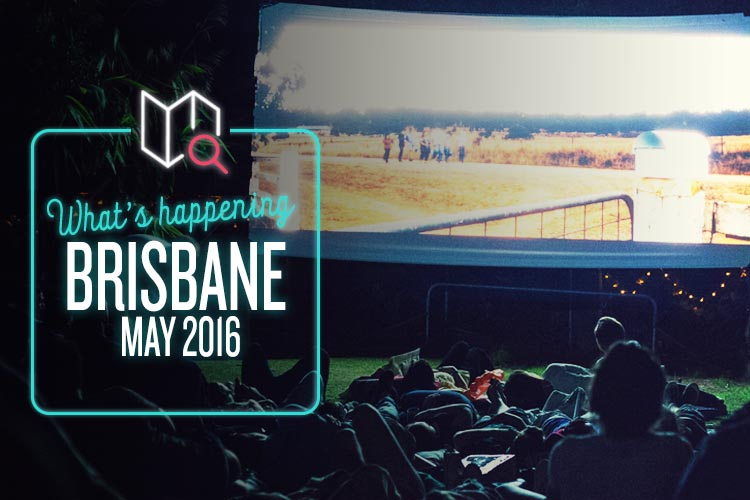 Whats Happening May 2016-Brisbane