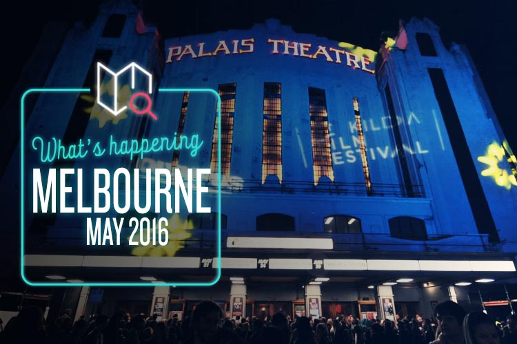 Whats Happening May 2016-Melbourne