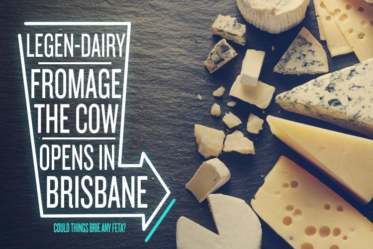 Fromage the Cow opens in Brisbane