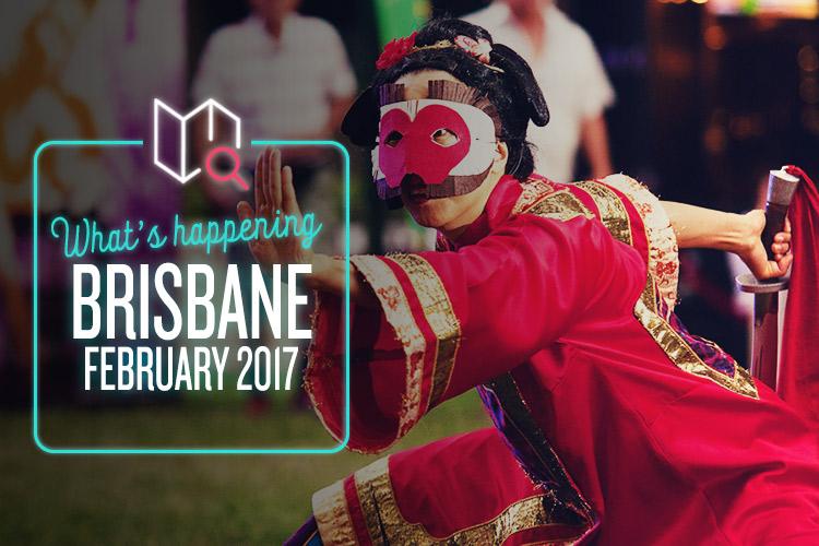 whats-happening-february-2017-brisbane