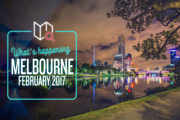 whats-happening-february-2017-melbourne