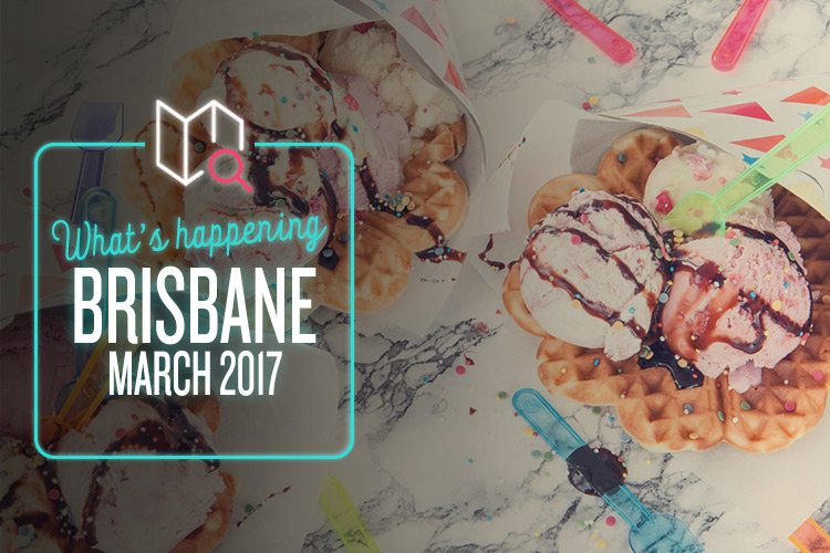 whats-happening-march-2017-brisbane