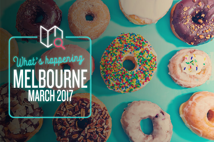 whats-happening-march-2017-melbourne