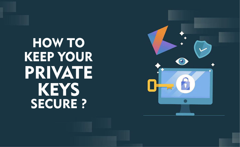 keep your private keys secure