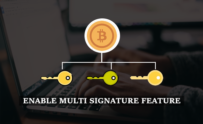Use Multi Signature Feature To Protect Your Wallet
