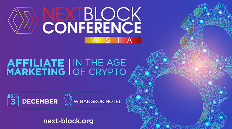 "Bangkok to Host NEXT BLOCK ASIA 2.0 ""Affiliate Marketing in the Age of Crypto"" This December"