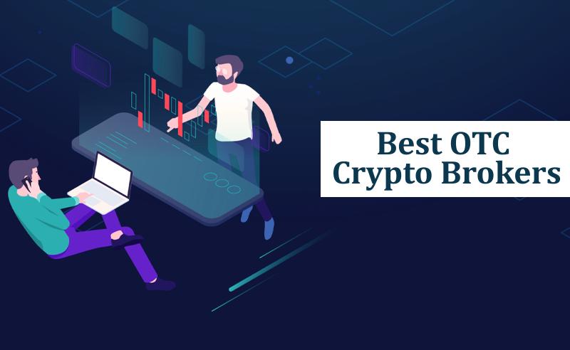 Best OTC crypto brokers