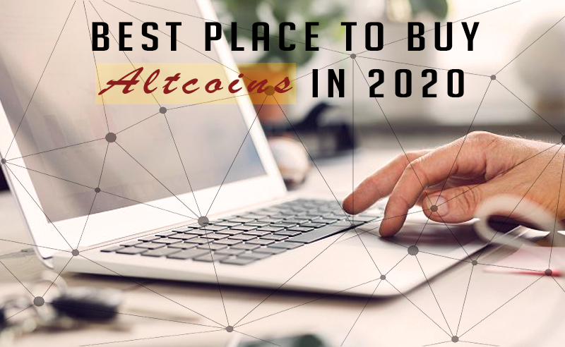 Best Place To Buy Altcoins In 2020: Beginner's Guide