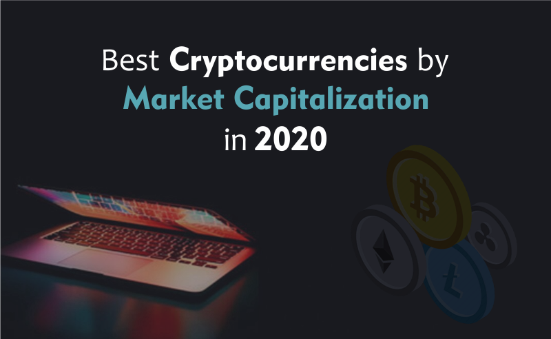 Best Cryptocurrencies By Market Capitalization In 2020