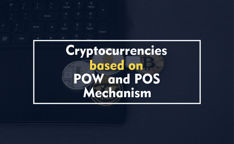 Cryptocurrencies based on POW and POS mechanism