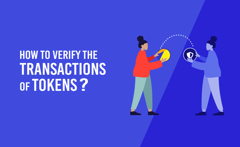 verify the transactions of tokens