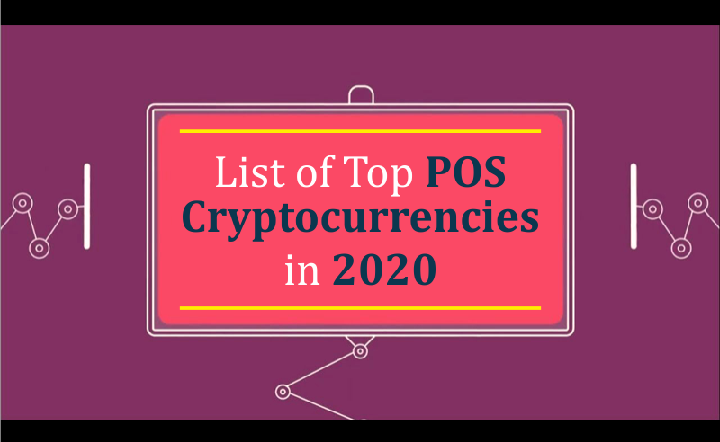 List of top POS cryptocurrencies in 2020