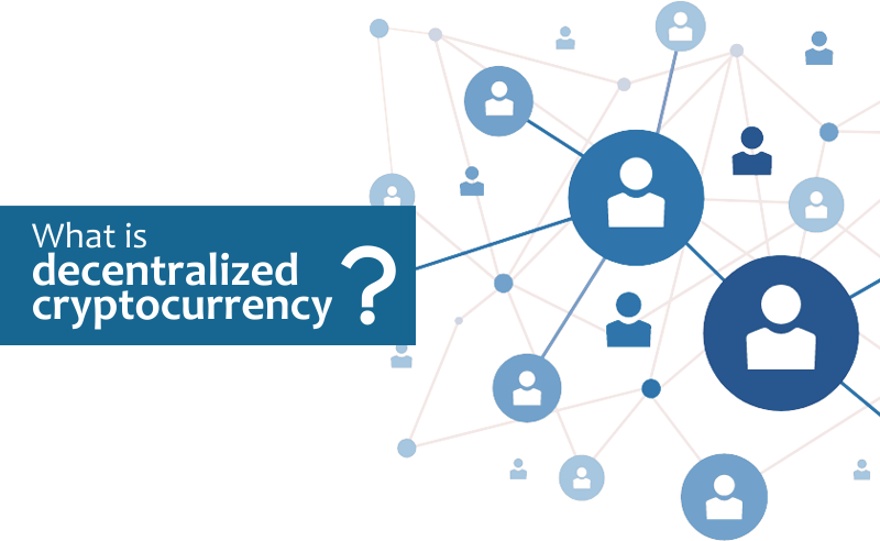 What is decentralised cryptocurrency
