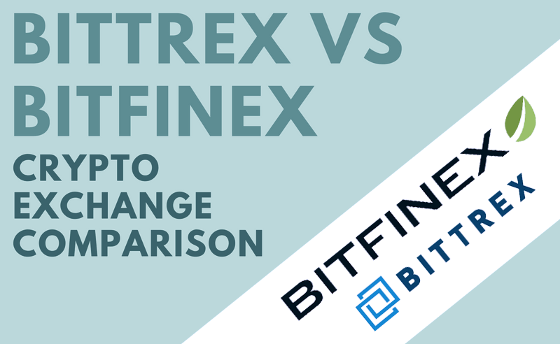 Which One Is A Better Crypto Exchange: Bittrex Vs Bitfinex?
