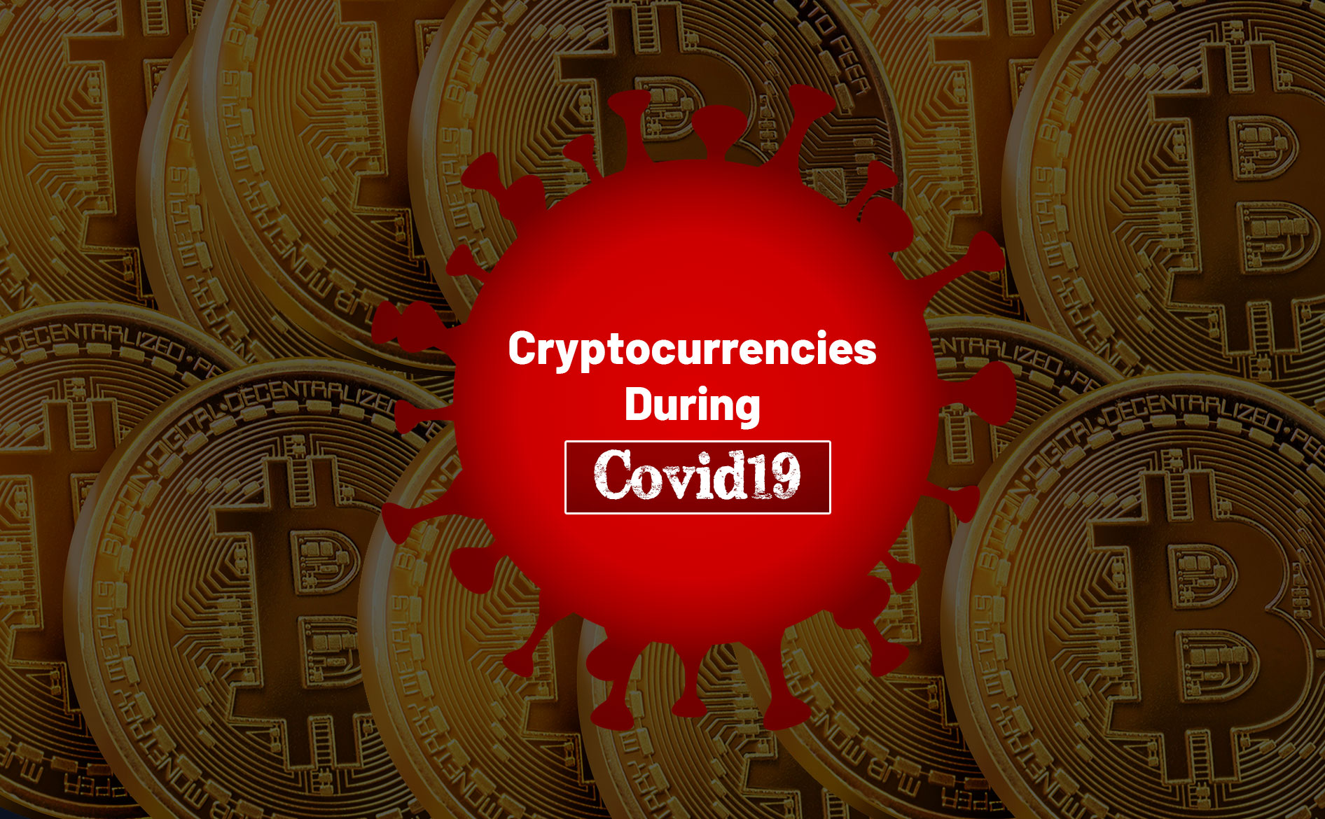 State Of Cryptocurrencies During Covid19