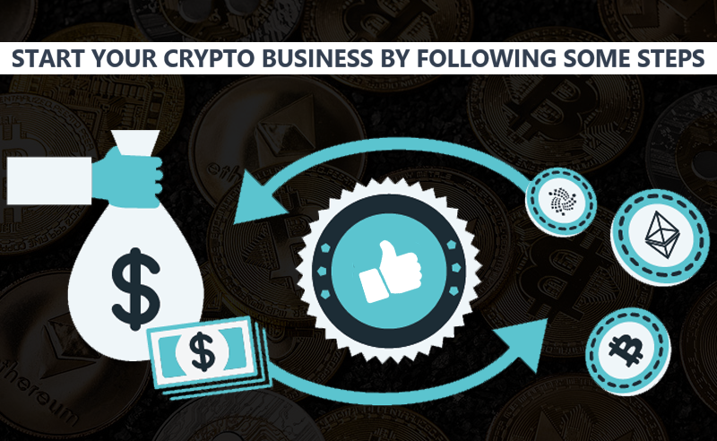 Start Your Crypto Business By Following Some Steps