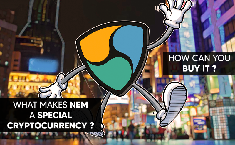 What Makes NEM A Special Cryptocurrency? How you Can Buy It?