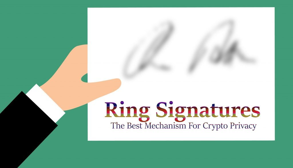 Ring Signatures: The Best Mechanism For Crypto Privacy