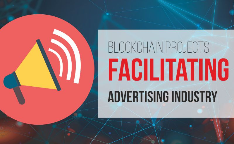 Blockchain Projects Facilitating Advertising Industry