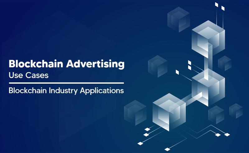 Blockchain Advertising Use Cases | Blockchain Industry Applications