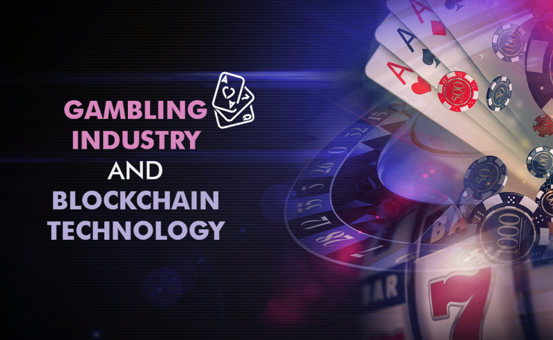 Gambling Industry And Blockchain Technology | Best Gambling DApps