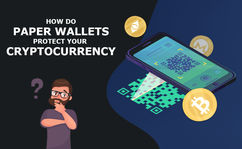 How Do Paper Wallets Protect Your Cryptocurrency?