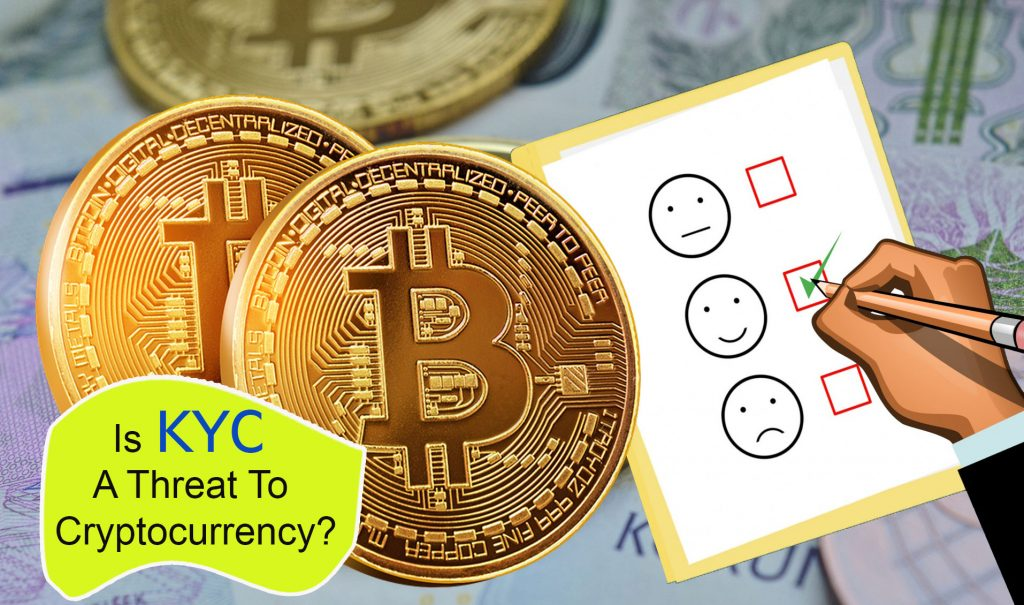 Is KYC A Threat To Cryptocurrency?