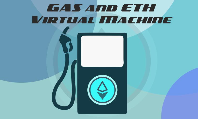 GAS and ETH Virtual Machine