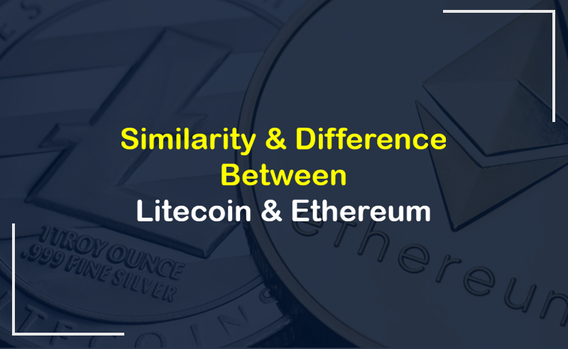 Similarity And Difference Between Litecoin And Ethereum