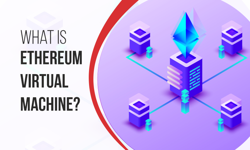 What is Ethereum Virtual Machine