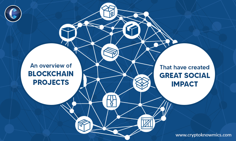 An Overview of Blockchain Projects That Have Created Great Social Impact